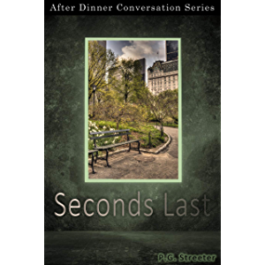 Seconds Last: After Dinner Conversation Short Story Series