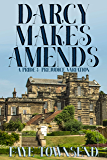 Darcy Makes Amends: A Pride and Prejudice Variation