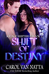 Shift of Destiny: Ice Age Shifters Book 2 Kindle Edition