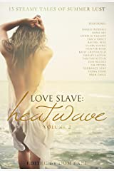 Love Slave: Heatwave (Love Slave Anthology Book 2)