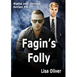 Fagin's Folly (Alpha and Omega Series Book 6)