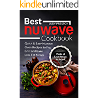 Best Nuwave Cookbook: Quick & Easy Nuwave Oven Recipes to Fry, Grill and Bake Low-Fat Meals