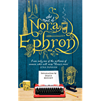The Most of Nora Ephron: The ultimate anthology