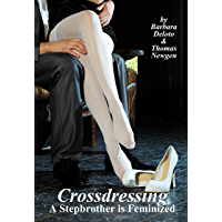 Crossdressing: A Stepbrother is Feminized (English Edition)