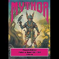 Mythor-Paket 4: Mythor-Heftromane 150 bis 193 (Mythor Paket Sammelband) (German Edition) book cover