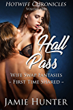 Hall Pass - Wife Swap Fantasies: First Time Shared: Hotwife Chronicles (English Edition)