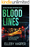 Blood Lines: An addictive and thrilling crime mystery (Detective Bex Wynter Files Book 5)