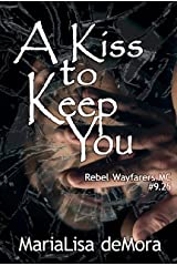 A Kiss to Keep You: #9.25 (Rebel Wayfarers MC Book 13) Kindle Edition