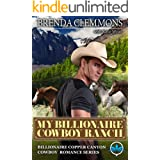 My Billionaire Cowboy Ranch: A Sweet Cowboy Novel (Billionaire Copper Canyon Cowboy Romance series Book 1)