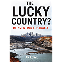 The Lucky Country?: Reinventing Australia