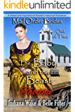 Mail Order Bride: The Baby and the Beast: Sweet and Inspirational Historical Romance (Mail Order Brides Out of Time Book 3)
