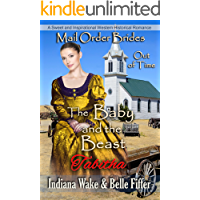 Mail Order Bride: The Baby and the Beast: