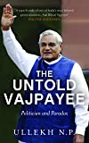 The Untold Vajpayee: Politician and Paradox
