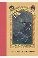 A Series of Unfortunate Events #6: The Ersatz Elevator Kindle Edition