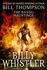 Billy Whistler (The Bayou Hauntings Book 4) Kindle Edition