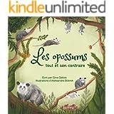Les opossums: Tout et son contraire (Histoires d'opossums t. 1) (French Edition)