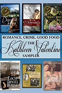 Romance, Crime, Good Food: The Kathleen Valentine Sampler: 2014 Revision