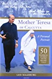 Mother Teresa of Calcutta: A Personal Portrait - 50 Inspiring Stories Never Before Told