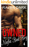 Owned by the Mafia Bad Boy (Book Four)