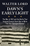 """The Dawn's Early Light: The War of 1812 and the Battle That Inspired Francis Scott Key to Write """"The Star-Spangled Banner"""" (Maryland Paperback Bookshelf)"""