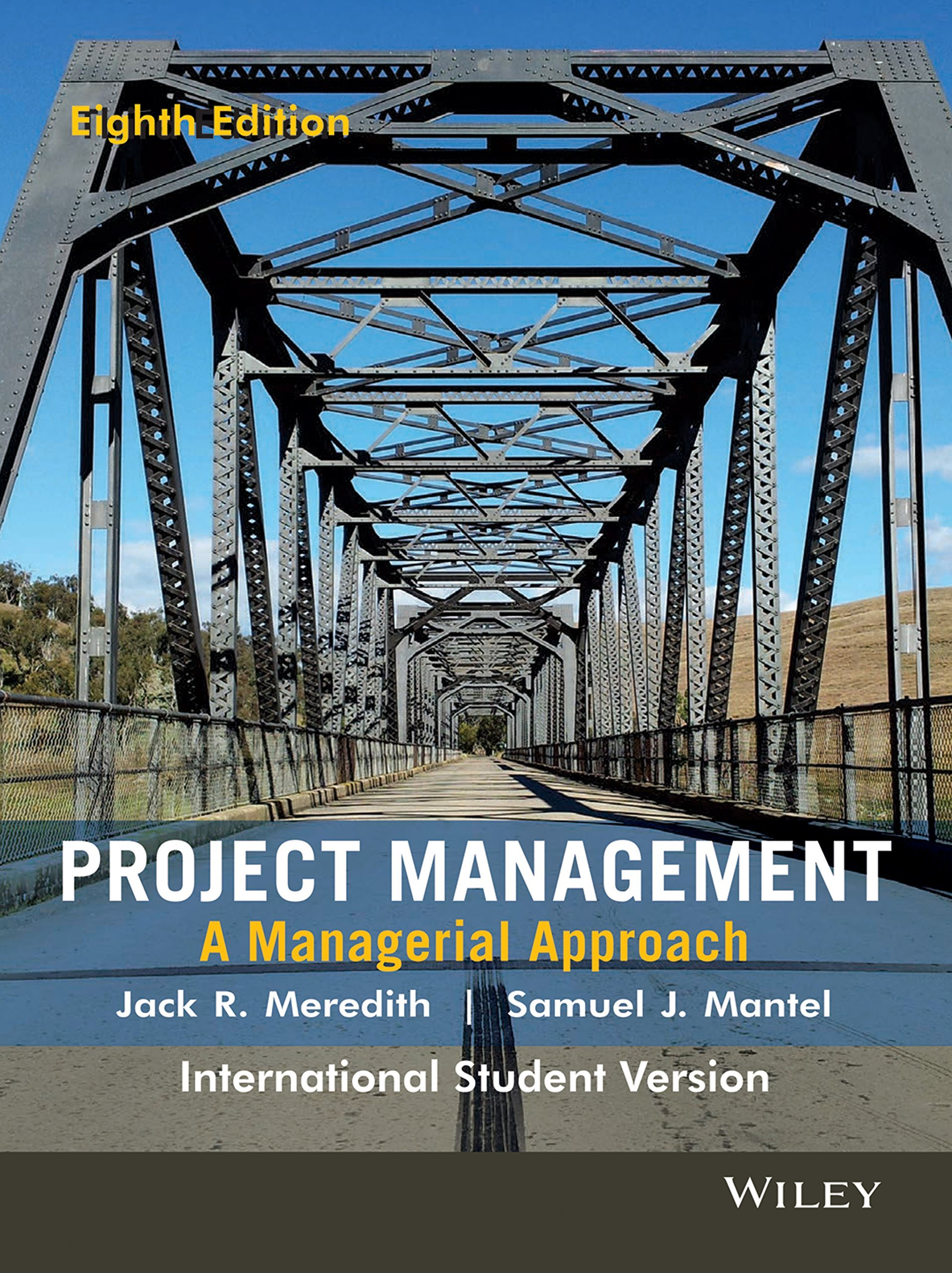 PROJECT MANAGEMENT: A MANAGERIAL APPROACH, 8TH ED, ISV by SAMUEL J. MANTEL JACK  R. MEREDITH (4-Jul-1905) Paperback: Amazon.com: Books