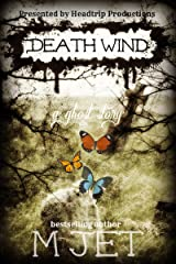 Death Wind, A Ghost Story Kindle Edition