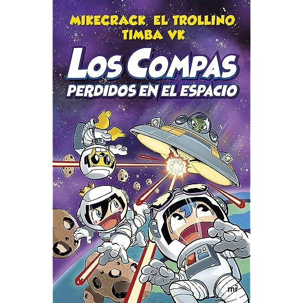 Amazon Com Los Compas Perdidos En El Espacio Spanish Edition Ebook Mikecrack El Trollino Y Timba Vk Kindle Store
