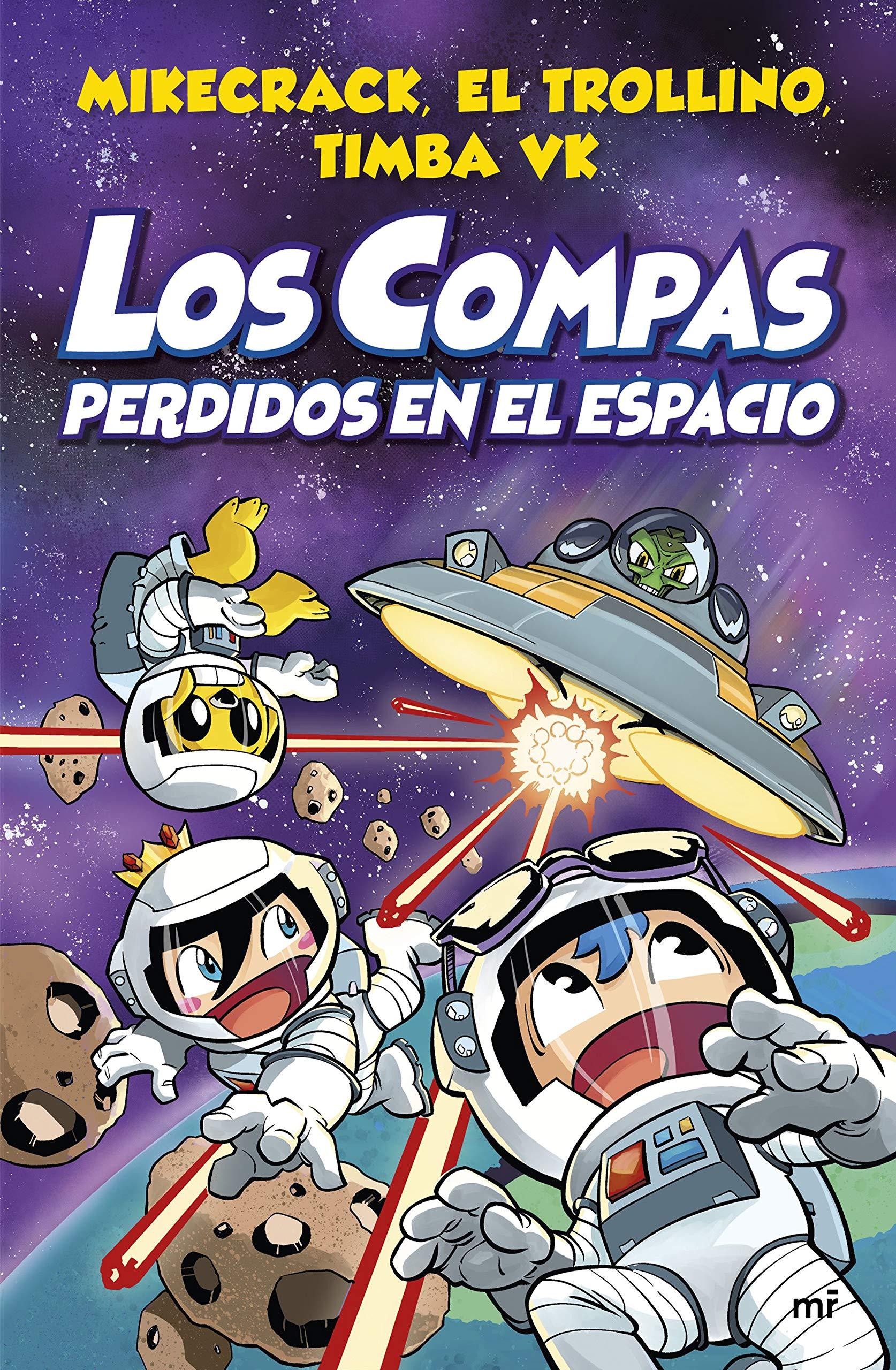 Los Compas Perdidos En El Espacio 4you2 Spanish Edition Mikecrack El Trollino Y Timba Vk 9788427048348 Amazon Com Books