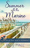 Summer with the Marine (Blue Bay Beach Romance Book 1)