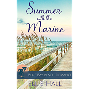 Summer with the Marine (Blue Bay Beach Reads Romance Book 1)