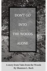 Don't Go Into The Woods Alone (Tales from the Woods) Kindle Edition
