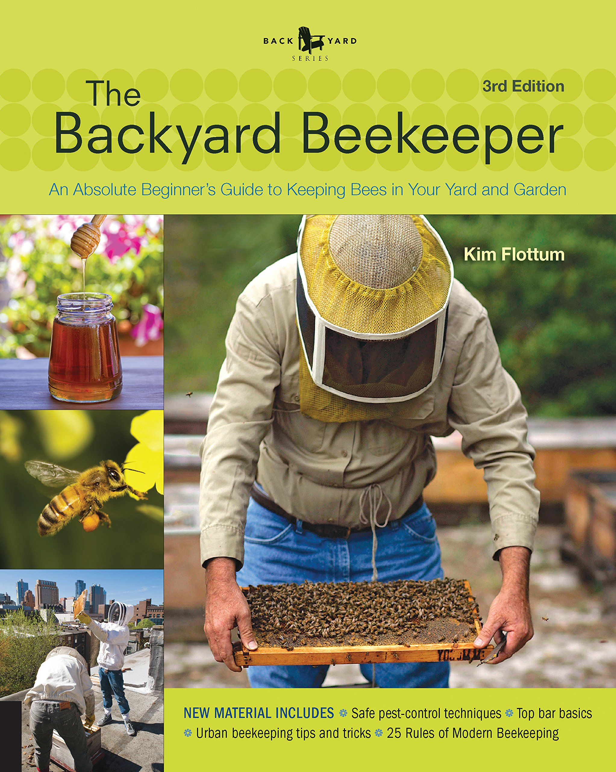 The Backyard Beekeeper - Revised and Updated: An Absolute Beginner's Guide to Keeping Bees in Your Yard and Garden by imusti