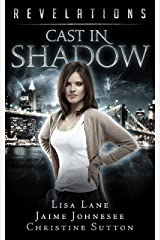 Cast In Shadow: Revelations Series Book 3 Kindle Edition