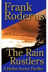 The Rain Rustlers (A Heller Thriller Book 2) Kindle Edition