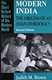 Modern India: The Origins of an Asian Democracy, 2nd Edition (The Short Oxford History of the Modern World)