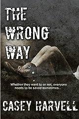 The Wrong Way Kindle Edition