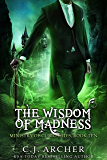 The Wisdom of Madness (Ministry of Curiosities Book 10)