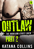 Outlaw: Part 2: The Harrison Street Crew