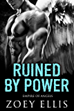 Ruined By Power (Empire of Angels Book 2)
