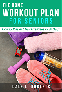 The Home Workout Plan For Seniors How To Master Chair Exercises In 30 Days