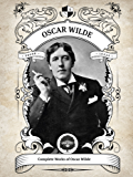 Oakshot Complete Works of Oscar Wilde (Illustrated, Inline Footnotes) (Classics Book 5) (English Edition)