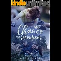 Uma chance para recomeçar: Um conto da Trilogia Chances