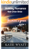 Jasmine's Grace (Mail Order Bride Holiday Romance Series Book 1)
