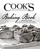 Cook's Illustrated Baking Book: Baking Demystified with 450 Foolproof Recipes from America's Most Trusted Food Magazine
