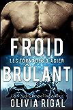 Froid brûlant (Les Tornades d'Acier t. 2) (French Edition)