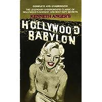 Hollywood Babylon: The Legendary Underground Classic of Hollywood's Darkest and Best Kept Secrets