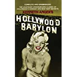 Hollywood Babylon: The Legendary Underground Classic of Hollywood's Darkest and Best Kept Secrets