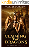Claiming Two Dragons (The Dragon Curse Book 3)