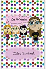 I'm Not Invited (Claire's Bullying Series Book 8) Kindle Edition