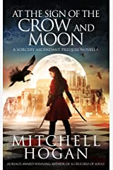 At the Sign of the Crow and Moon: A Sorcery Ascendant Prequel Novella Kindle Edition